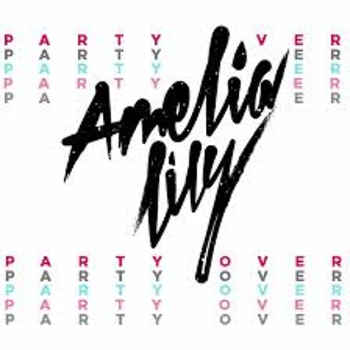 Amelia Lily - Party Over (Seamus Haji Club Mix)