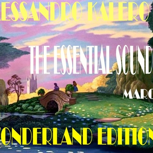 DJ Alessandro Kalero - The Essential Sound [ Wonderland Edition] - [ Free Download]