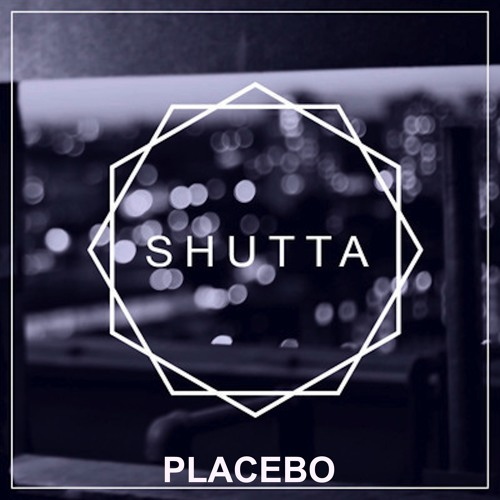 Placebo by Shutta