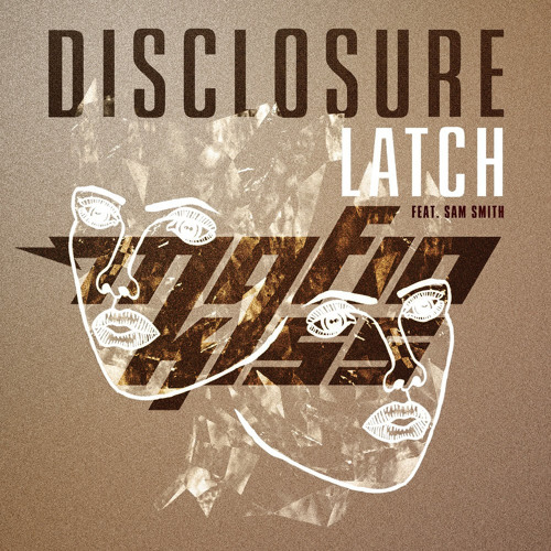 Disclosure & Sam Smith - Latch (Mafia Kiss Edit) - FREE DOWNLOAD