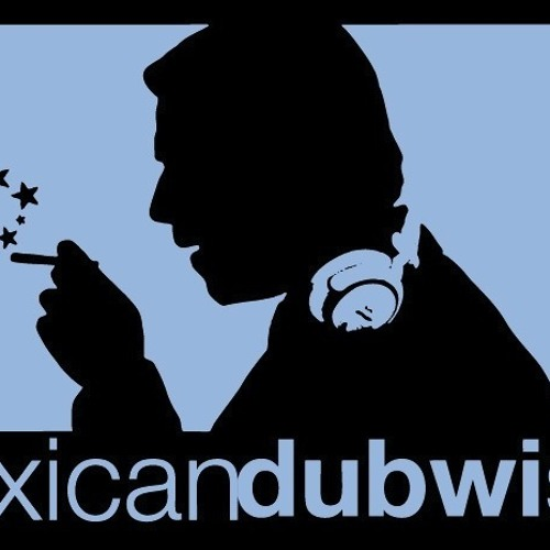 MEXICAN DUBWISER - MEXICAN DUBWISER VERSION 2