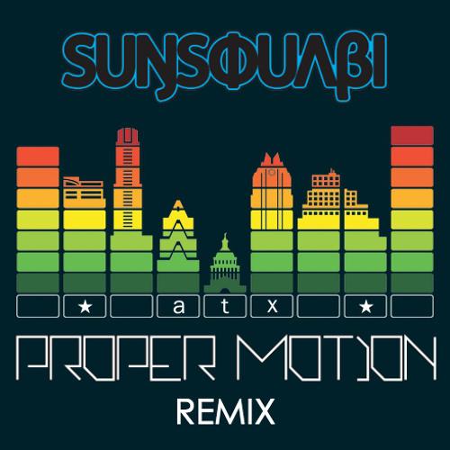 SunSquabi - ATX (Proper Motion Remix)