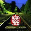 Red Moon Joe - Midnight Trains