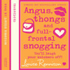 Angus, Thongs and Full-Frontal Snogging written and read by Louise Rennison