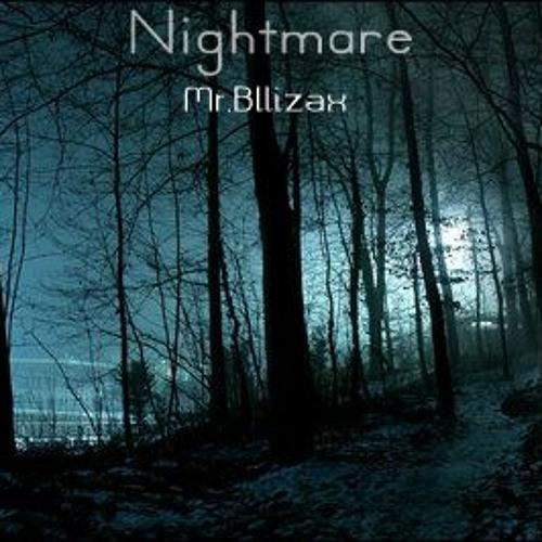 Mr.Bllizax-Nightmare