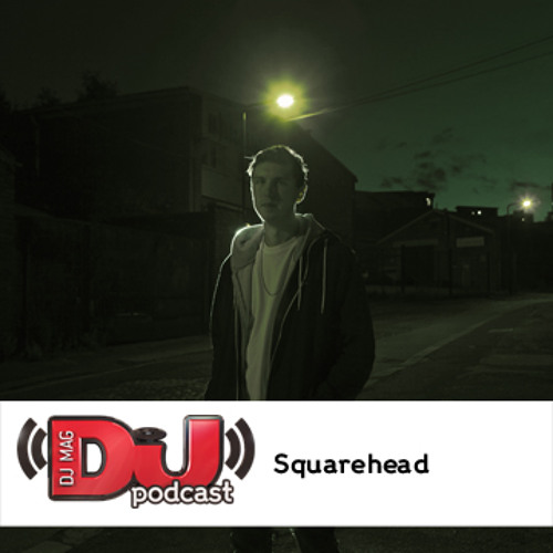 DJ Weekly Podcast: Squarehead