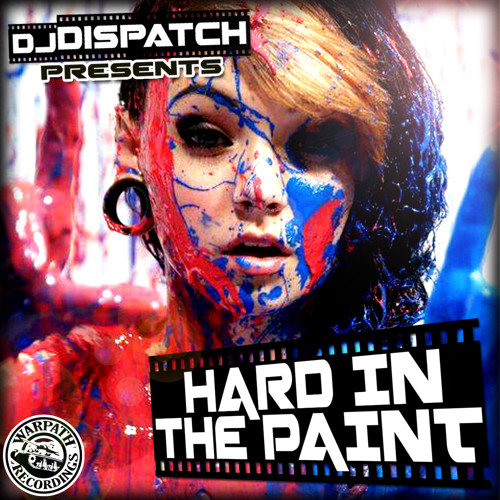 HARD IN THE PAINT- DISPATCH PRODUCTIONS