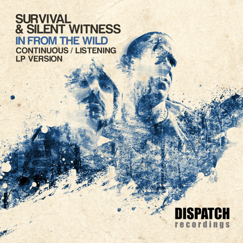 Survival & Silent Witness - Civilisation (End) 'In from the Wild' - Dispatch Recordings - OUT NOW