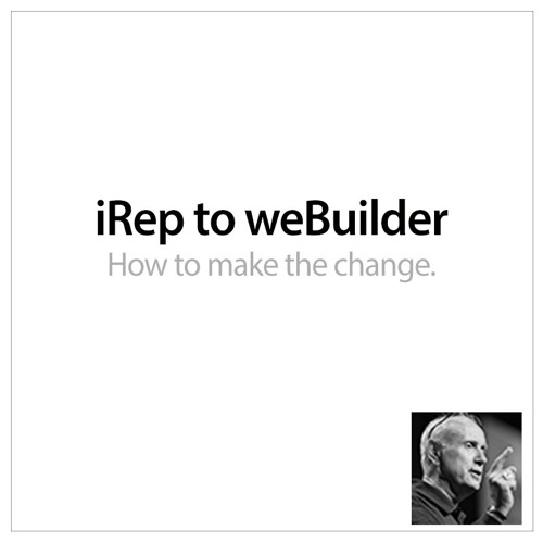 """How to Go From an """"I"""" Rep to a """"We"""" Builder.wav"""
