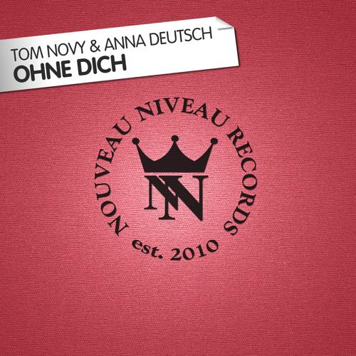 Tom Novy & Anna Deutsch - Ohne Dich (einsauszwei remix)