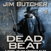 Dead Beat by Jim Butcher, read by James Marsters