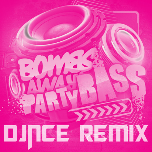 Party Bass (DJNCE Clean Remix)