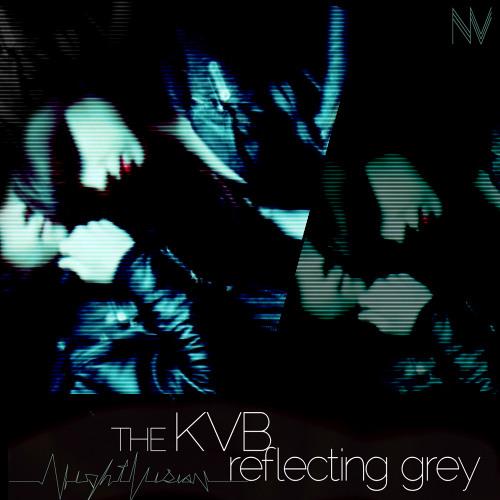 The KVB - 'Reflecting Grey' Nightvision Mix
