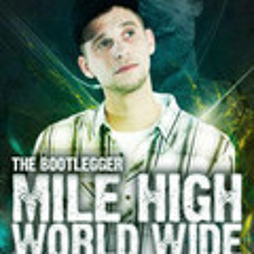 Mile High World Wide (Episode #11) W/ Just In Audio & The Bootlegger