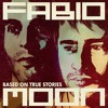 Fabio & Moon - Based On True Stories - Preview - Out Now At Beatport | Psyshop