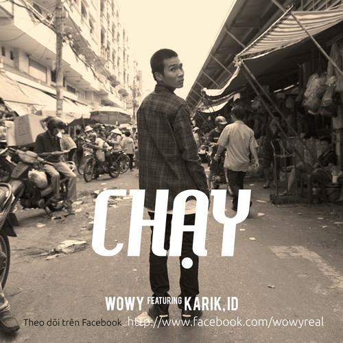 Wowy & Karik - Chạy (Featuring LD)