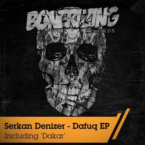 Serkan Denizer - Dakar (Original Mix) Bonerizing Records