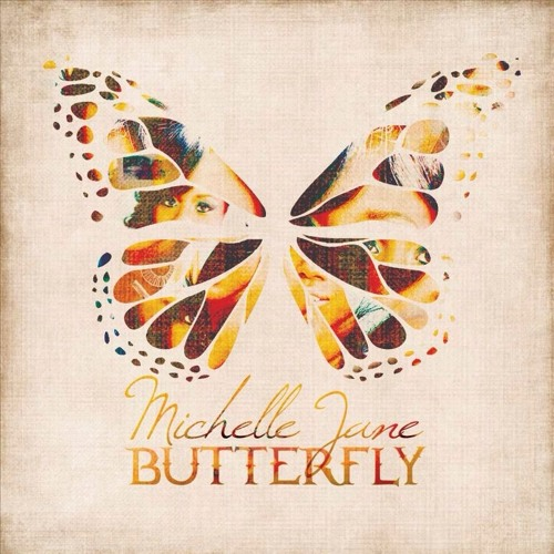 Michelle Jane - Butterfly - I Place You High