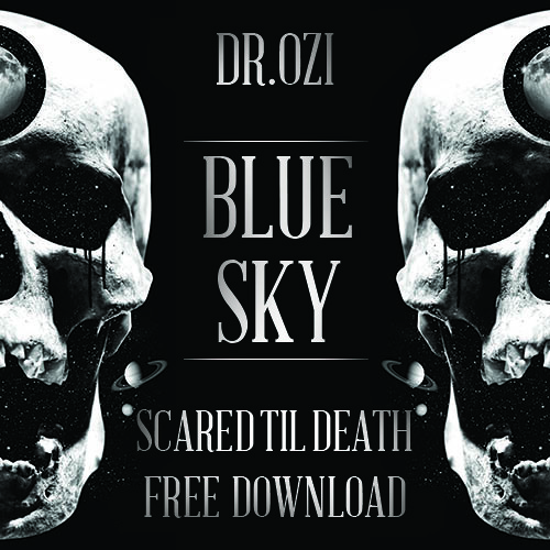 Blue Sky - Dr.Ozi [Scared Til Death Free Download]