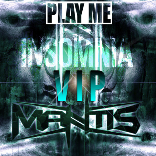 Mantis - INSOMNIA (VIP Mix) [Play Me Free]