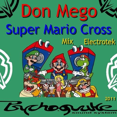 Don Mego (Psychoquake) - Super Mario Cross (Mix Electrotek) - Free Download
