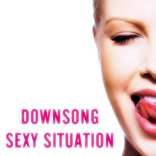 Downsong - Sexy Situation (Original Mix) * ☞ O1ne Records