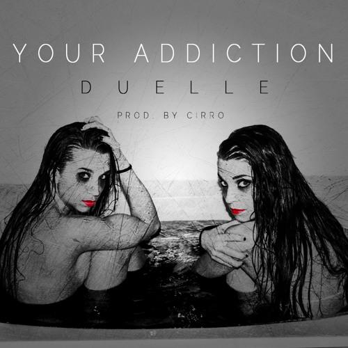 Your Addiction (Original Mix)