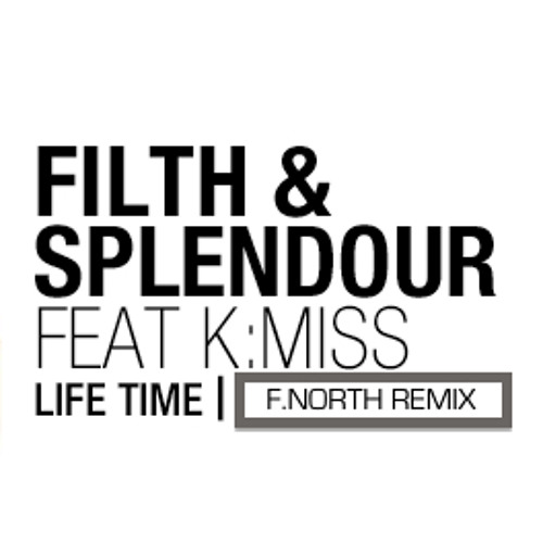 Filth & Splendour - Life Time (F.North Deep Remix) TOP 4 @ Beatport Contest