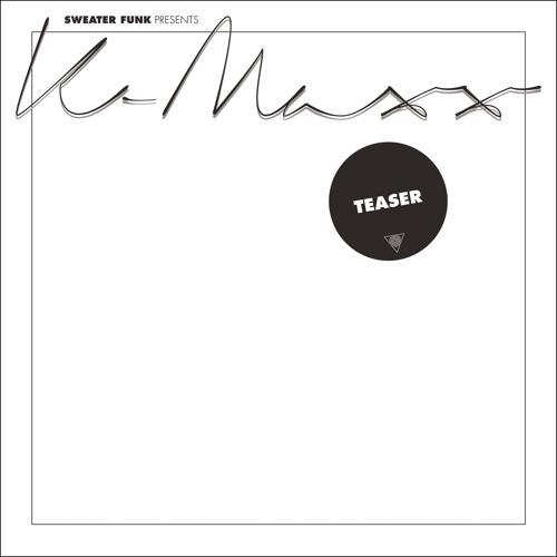 SWEATER FUNK Presents K-Maxx • Teaser