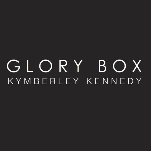 Kymberley Kennedy - Glory Box