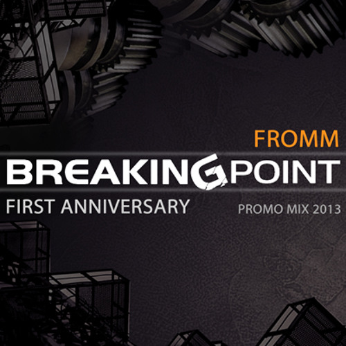 Fromm - Breaking Point First Anniversary Promo Mix (04.03.2013)