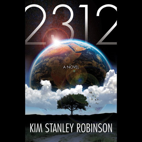2312  by Kim Stanley Robinson read by Sarah Zimmerman - an audiobook excerpt