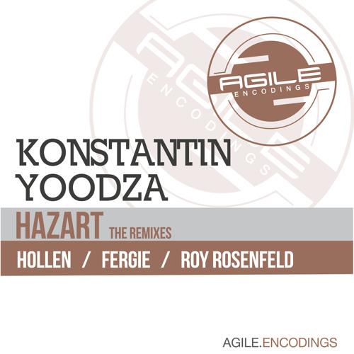 Konstantin Yoodza - Hazart (Roy RosenfelD Remix) [Agile Encodings]
