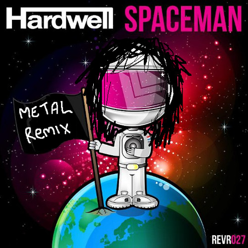 Hardwell - Spaceman (Metal remix)
