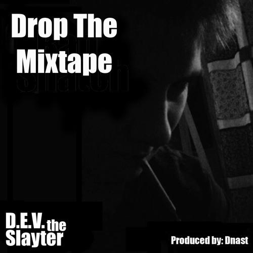 Drop The Mixtape (Prod by Dnast)