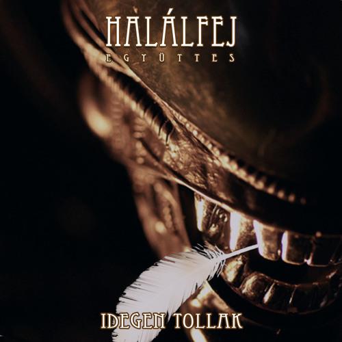 Halalfej Egyuttes - Idegen tollak - 03 - Acapella