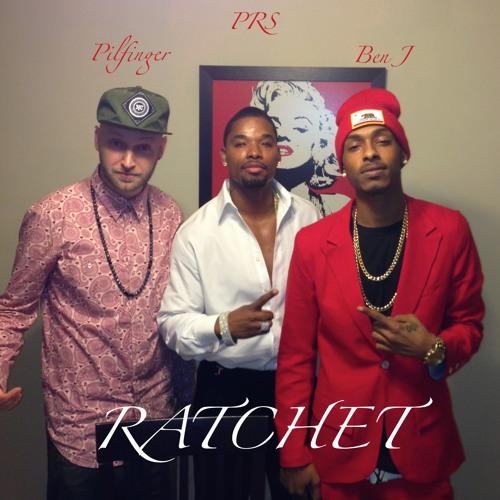 Ratchet - PRS feat Ben J -   prod by Pilfinger Music
