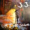J. J. - Um Tempo Sozinho (Gravação Demo)