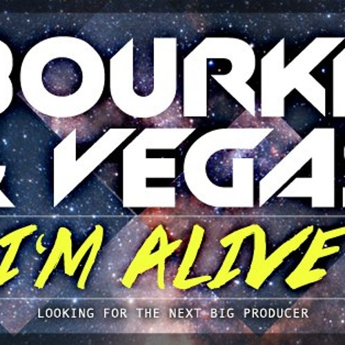 Bourke & Vegas - I'm Alive (Silky Filth Remix) FREE DOWNLOAD!!!