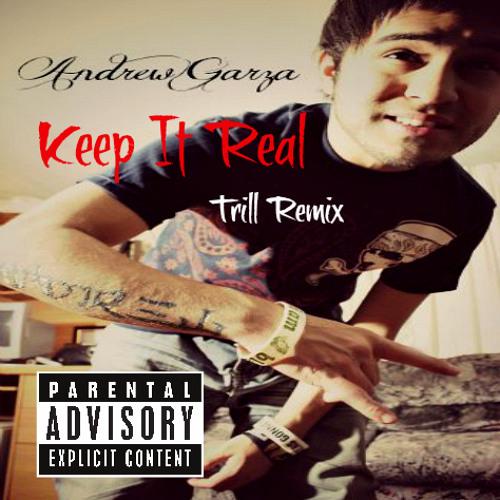 Andrew Garza - Keep It Real (Trill Remix)