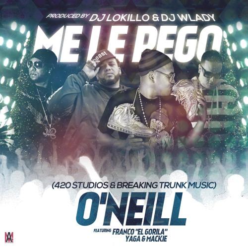"Yaga & Mackie Ft. Oneill & Franco ""El Gorilla"" - Me Le Pego (Prod.By: DJ Lokillo & DJ Wlady)"