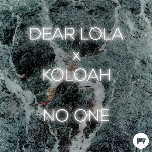 Dear Lola X Koloah - No One [FREE FAN APPRECIATION DL <3]