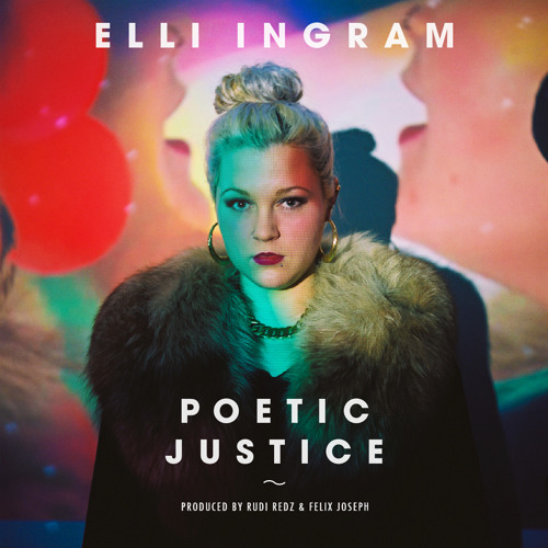 Elli Ingram - Poetic Justice (Prod. Felix Joseph & Aston Rudi)