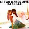 Dj skillz battle towards love mix - Flamme boyz productions