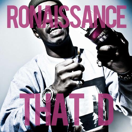 Ronaissance - THAT D