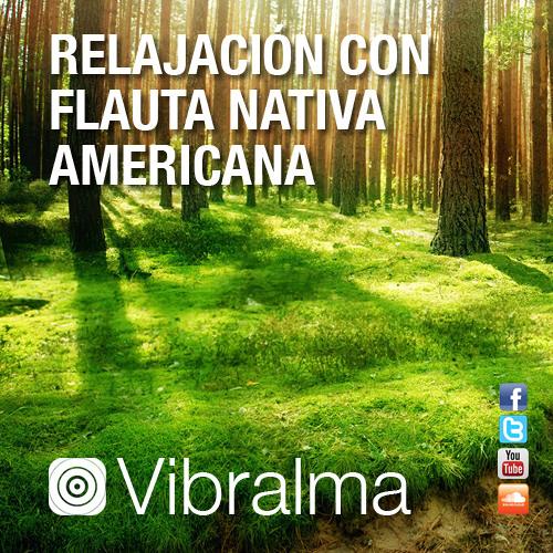 Relajación con Flauta Nativa Americana