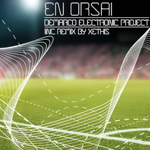 Demarco Electronic Project - En Orsai (Xethis Club Mix)