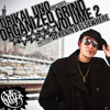 Orikal Uno presents ORGANIZED GRIND VOLUME 2 hosted by DJ KEVIN B ELSEWHERE
