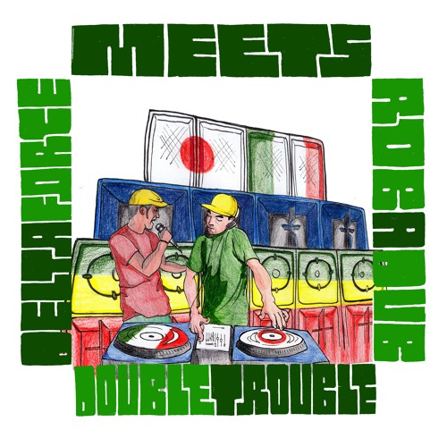 Delta Force Sound Meets Rob a Dub - Double Troubles Vol.1 Sample