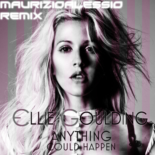 Ellie Goulding - Anything Could Happen (MaurizioAlessio Remix)